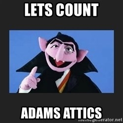 The Count from Sesame Street - lets count adams attics