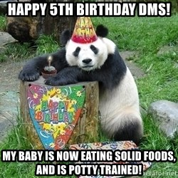 Happy Birthday Panda - Happy 5th Birthday DMS! My baby is now eating solid foods, and is potty trained!