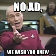 Picard Wtf - no ad, we wish you knew