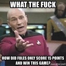 Picard Wtf - What the Fuck  How did Foles only score 15 points and win this game?