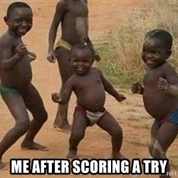 african children dancing - me after scoring a try
