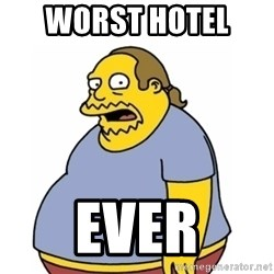 Comic Book Guy Worst Ever - Worst hotel  Ever