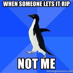 Socially Awkward Penguin - when someone lets it rip not me