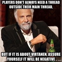 The Most Interesting Man In The World - Players don't always need a thread outside their main thread, but if it is about Virtanen, assure yourself it will be negative