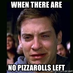 crying peter parker - when there are no pizzarolls left
