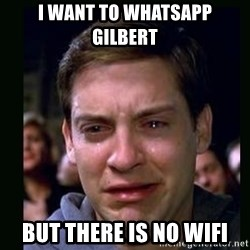 crying peter parker - I want to Whatsapp Gilbert But there is no WiFi