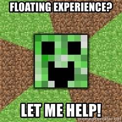 Minecraft Creeper - Floating experience? Let me help!