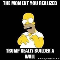 look-marge - the moment you realized trump really builder a wall