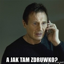 I don't know who you are... - a jak tam zdruwko?
