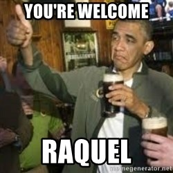 obama beer - You're Welcome Raquel