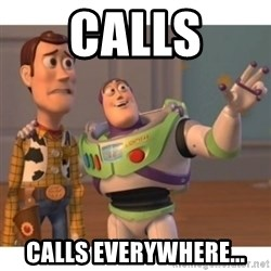 Toy story - calls calls everywhere...