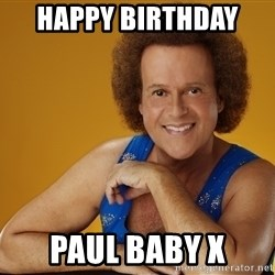 Gay Richard Simmons - Happy Birthday  Paul Baby x
