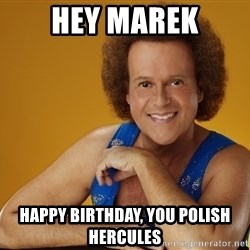 Gay Richard Simmons - Hey marek Happy Birthday, you polish hercules