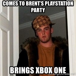 Scumbag Steve - Comes to Brent's playstation party Brings Xbox one