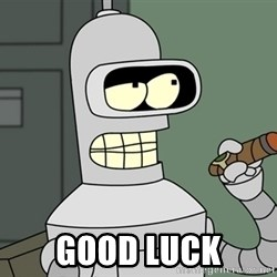 Typical Bender - Good luck
