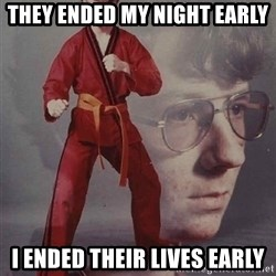 PTSD Karate Kyle - THey ended my night early I ended their lives early