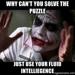 joker mind loss - why can't you solve the puzzle Just use your fluid intelliegence
