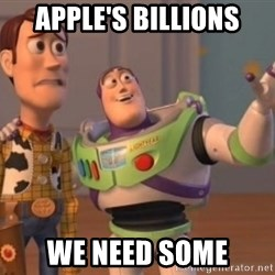 Buzz Lightyear meme - Apple's Billions We Need Some