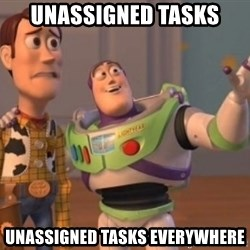 Buzz Lightyear meme - Unassigned tasks Unassigned tasks Everywhere