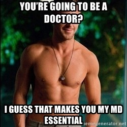 ryan gosling overr - YOU'RE GOING TO BE A DOCTOR? I guess that makes you my MD ESSENTIAL