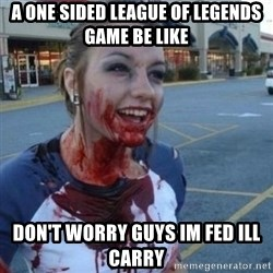 Scary Nympho - A one sided league of legends game be like Don't worry guys im fed ill carry