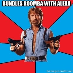 Chuck Norris  - Bundles roomba with Alexa