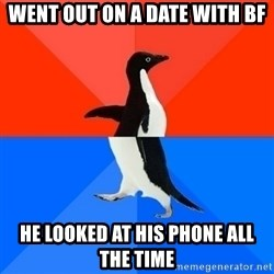 Socially Awesome Awkward Penguin - went out on a date with bf he looked at his phone all the time