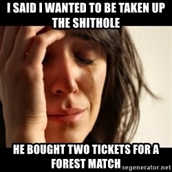 crying girl sad - I said I wanted to be taken up the shithole He bought two tickets for a Forest match