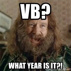 What Year - VB? What year is it?!