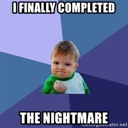 Success Kid - I finally completed The Nightmare