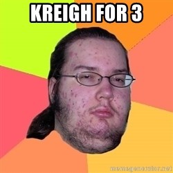 gordo granudo - Kreigh for 3