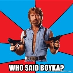 Chuck Norris  - Who said Boyka?
