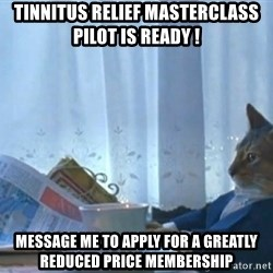 newspaper cat realization - Tinnitus Relief Masterclass Pilot is ready ! Message me to apply for a greatly reduced price membership