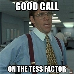 Office Space Boss - good call on the tess factor