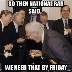 So Then I Said... - SO THEN NATIONAL RAN SAID... WE NEED THAT BY FRIDAY