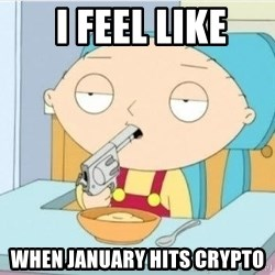 Suicide Stewie - I feel like When January hits crypto