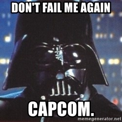 Darth Vader - Don't fail me again Capcom.