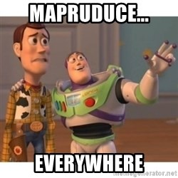Toy story - mapruduce... everywhere