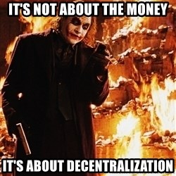 It's about sending a message - It's not about the money It's about decentralization