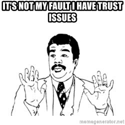 aysi - It's not my fault I have trust issues