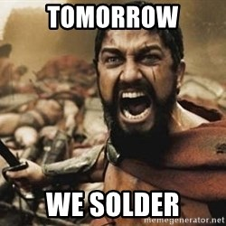 300 - Tomorrow We solder