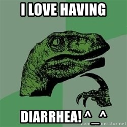 Philosoraptor - I love having diarrhea! ^_^