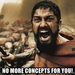 300 - no more concepts for you!