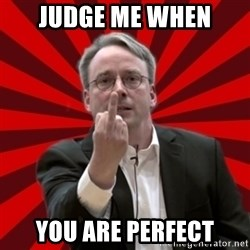 Angry Linus - judge me when you are perfect