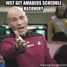 Picard Wtf - JUST GET AMADEUS SCHEDULE RECOVERY
