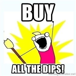 All the things - Buy All the dips!