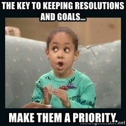 Raven Symone - The key to keeping resolutions and goals... make them a priority.