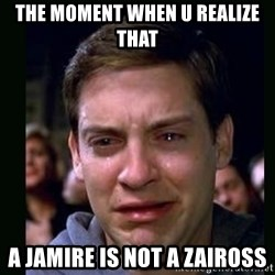 crying peter parker - The moment when u realize that a Jamire is not a Zaiross