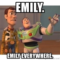 Toy story - EMILY. EMILY EVERYWHERE.