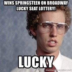 Napoleon Dynamite - Wins Springsteen on Broadway Lucky Seat Lottery! Lucky